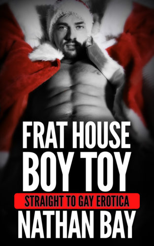 Frat House Boy Toy: Straight to Gay Erotica