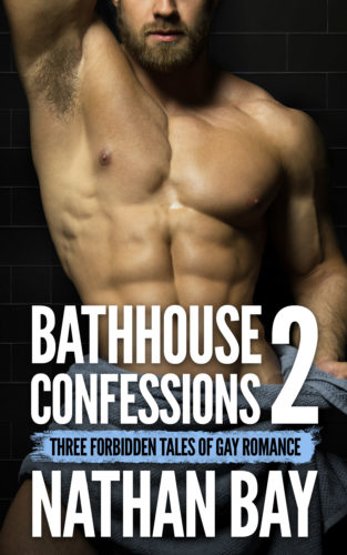 Bathhouse Confessions 2 (Gay Erotica) by Nathan Bay