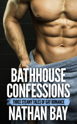 Bathhouse Confessions (Gay Erotica) by Nathan Bay