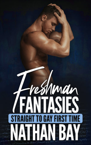 Freshman Fantasies: Straight to Gay First Time MM Erotica